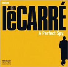 A Perfect Spy: A BBC Full-Cast Radio Drama - Full Cast, John le Carré, James Fox