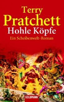 Hohle Köpfe - Terry Pratchett,Andreas Brandhorst