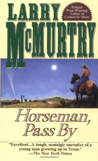 Horseman, Pass by - Larry McMurtry