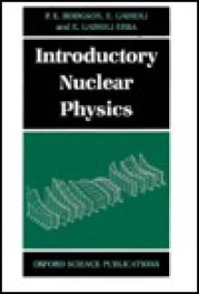 Introductory Nuclear Physics - P.E. Hodgson, E. Gadioli, E. Gadioli Erba