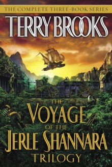 The Voyage of the Jerle Shannara Trilogy - Terry Brooks