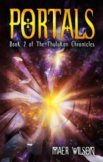 Portals (The Thulukan Chronicles, #2) - Maer Wilson