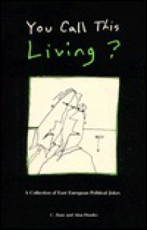You Call This Living: A Collection of East European Political Jokes, Banc, C.; Dundes, Alan