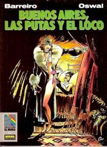 Buenos Aires, las putas y el loco (Colección El Muro, #7) - Ricardo Barreiro, Oswal