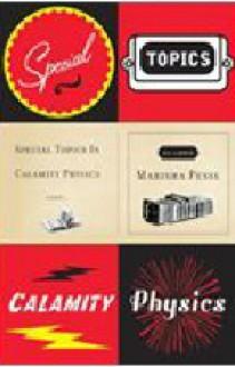Special Topics in Calamity Physics - Marisha Pessl, Emily Janice Card