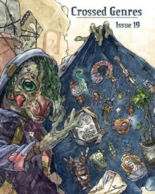 Crossed Genres Issue 19: Gadgets & Artifacts - Bart R. Leib, Kay T. Holt, Michael R. Underwood, Timothy T. Murphy, Wendy N. Wagner, Don Pizarro, Craig Allen, Daniel José Older