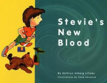 Stevie's New Blood - Kathryn Ulberg Lilleby, Chad Chronick