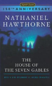 The House of the Seven Gables - Nathaniel Hawthorne, Brenda Wineapple