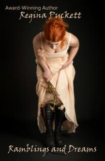 Ramblings and Dreams - Regina Puckett