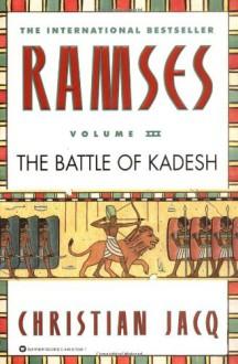 Ramses: The Battle of Kadesh - Christian Jacq, Mary Feeney