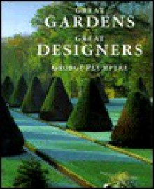 Great Gardens, Great Designers - George Plumptre