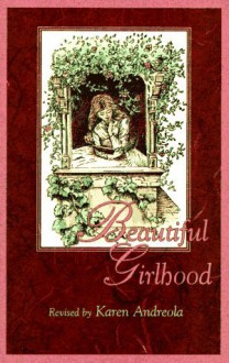 Beautiful Girlhood - Mabel Hale, Karen Andreola