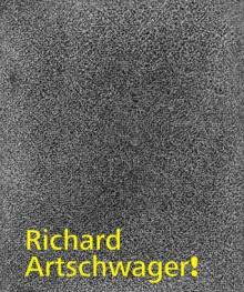 Richard Artschwager! - Jennifer R. Gross, Adam D. Weinberg, Cathleen Chaffee, Ingrid Schaffner