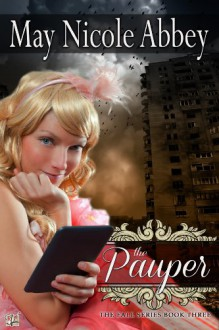 The Pauper: (Book Three) (The Fall Series) - May Nicole Abbey