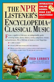 The NPR Listener's Encyclopedia of Classical Music - Ted Libbey