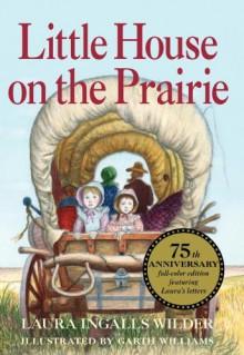 Little House on the Prairie - Laura Ingalls Wilder, Garth Williams