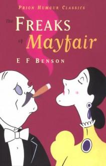 The Freaks of Mayfair - E.F. Benson, George Plank