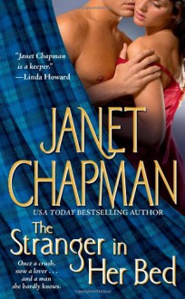 The Stranger in Her Bed - Janet Chapman