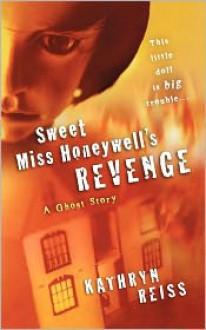 Sweet Miss Honeywell's Revenge - Kathryn Reiss