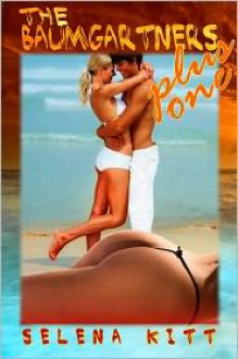 The Baumgartners Plus One (erotic erotica menage ffm threesome lesbian sex) - Selena Kitt