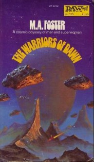 The Warriors of Dawn - M.A. Foster