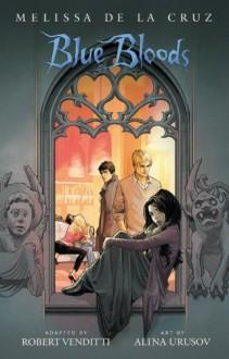 Blue Bloods: The Graphic Novel - Robert Venditti, Melissa de la Cruz, Alina Urusov