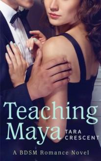 Teaching Maya - Tara Crescent