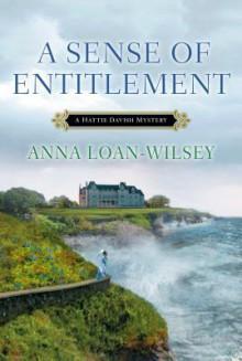 A Sense of Entitlement - Anna Loan-Wilsey