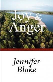 Joy & Anger - Jennifer Blake