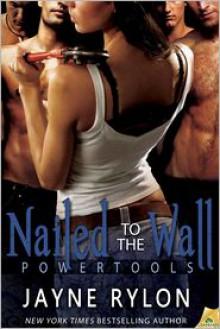 Nailed to the Wall - Jayne Rylon