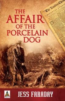 The Affair of the Porcelain Dog - Jess Faraday
