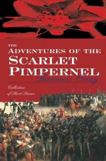 The Adventures of the Scarlet Pimpernel - Emmuska Orczy