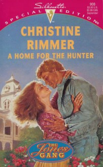 A Home For The Hunter - Christine Rimmer