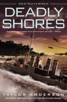 Deadly Shores: Destroyermen - Taylor Anderson