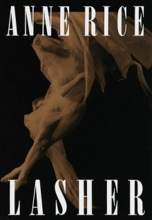 Lasher (Lives of the Mayfair Witches #2) - Anne Rice