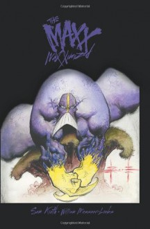 The MAXX: Maxximized Volume 1 - Sam Kieth,William Messner-Loeb