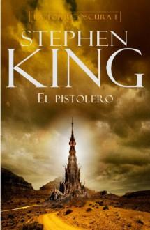 El pistolero (La Torre Oscura, #1) - Jordi Mustieles, Stephen King