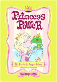 The Perfectly Proper Prince - Suzanne Williams, Chuck Gonzales
