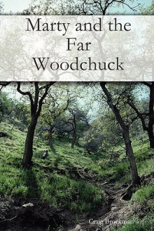 Marty and the Far Woodchuck - Craig Brockman