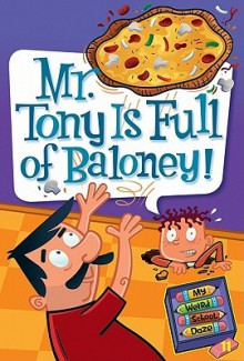 Mr. Tony Is Full of Baloney! (My Weird School Daze #11) - Dan Gutman, Jim Paillot