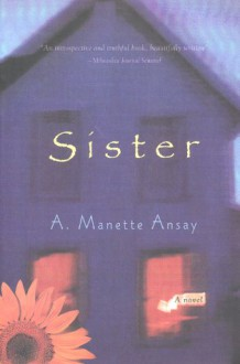 Sister (Mysteries & Horror) - A. Manette Ansay