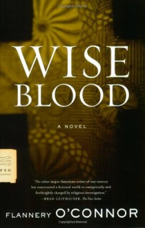 Wise Blood - Flannery O'Connor