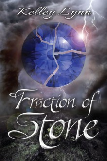 Fraction of Stone (Fraction, #1) - Kelley Lynn