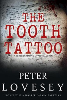 The Tooth Tattoo (Peter Diamond #13) - Peter Lovesey