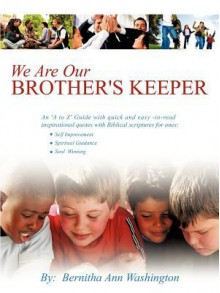 We Are Our Brother's Keeper - Bernitha Ann Washington