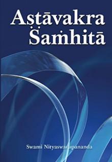 Astavakra Samhita - Anonymous, Swami Nityaswarupananda