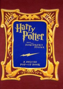 Harry Potter and the Sorcerer's Stone: A Deluxe Pop-Up Book - Jill Daniels, Rodger Smith, J.K. Rowling