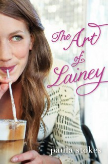 The Art of Lainey - Paula Stokes