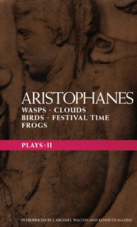 Plays 2: Wasps/Clouds/Birds/Festival Time/Frogs (World Dramatists) - Aristophanes, Kenneth McLeish