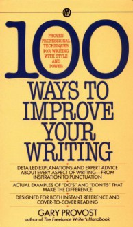 100 Ways to Improve Your Writing - Gary Provost